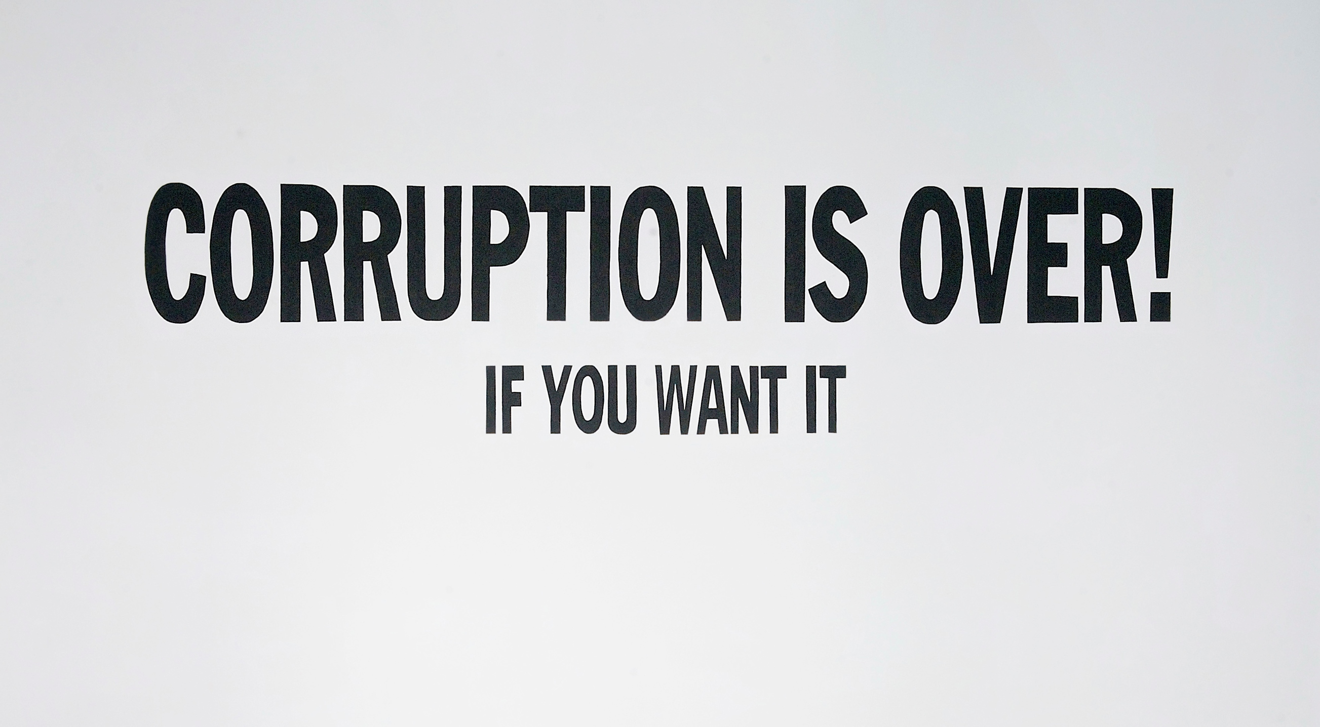 Corruption Is Over! If You Want It